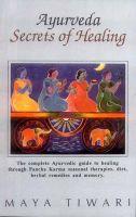Ayurveda: Secrets of Healing: Book by Maya Tiwari