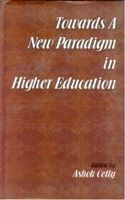 Towards A New Paradigm In Higher Education Appropriate Knowledge: Essays In Intellectual Swaraj: Book by Ashok Celly