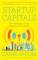 Startup Capitals : Discovering the Global Hotspots of Innovation : Book by Zafar Anjum