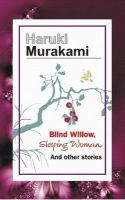 Blind Willow, Sleeping Women and other stories: Book by Haruki Murakami