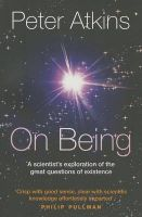 On Being: A Scientist's Exploration of the Great Questions of Existence: Book by Peter Atkins