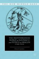 The Mediterranean World of Alfonso II and Peter II of Aragon (1162-1213):Book by Author-Ernest E. Jenkins