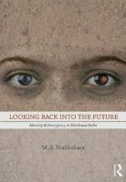 Looking Back into the Future: Identity and Insurgency in Northeast India: Book by M.S Prabhakara