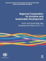 Regional Cooperation for Inclusive and Sustainable Development: South and South-West Asia Development Report 2012-2013: Book by United Nations Economic and Social Commission for Asia and the Pacific, South and South-West Asia Office