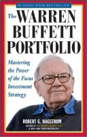 The Warren Buffett Portfolio: Mastering the Power of the Focus Investment Strategy:Book by Author-Robert G. Hagstrom