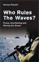 Who Rules the Waves?: Piracy, Overfishing and Mining the Oceans: Book by Denise Russell