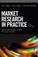 Market Research in Practice: How to Get Greater Insight From Your Market: Book by Paul N. Hague