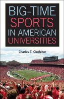 Big-Time Sports in American Universities: The Reign of Commercial Sports in American Universities: Book by Charles T. Clotfelter