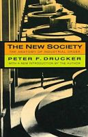 The New Society: The Anatomy of the Industrial Order: Book by Peter F. Drucker