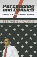 Personality and Politics: Obama For and Against Himself: Book by Stephen J. Wayne