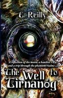 The Well to Tirnanog: Book by E Reilly