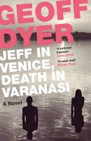 Jeff in Venice, Death in Varanasi: Book by Geoff Dyer