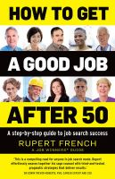 How to Get a Good Job After 50: A Step-by-Step Guide to Job Search Success: Book by Rupert French
