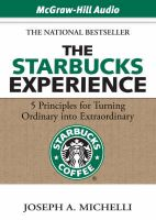 The Starbucks Experience: 5 Principles for Turning Ordinary into Extraordinary: Book by Joseph A. Michelli
