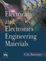 ELECTRICAL AND ELECTRONICS ENGINEERING MATERIALS: Book by BANERJEE G.K.