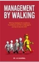 Management by Walking:Book by Author-A. K. Agarwal