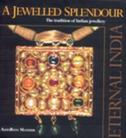 A Jewelled Splendour: The Tradition of Indian Jewellery: Book by Asha Rani Mathur