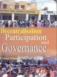 Decentralisation Participation Governance: Book by Prabhat Dutta