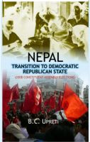 Nepal: Transition To Democratic Republic State: Book by B.C. Uperati