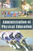 Administration of Physical Education: Book by Dr. R.W. Gopalakrishnan
