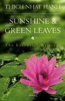 Sunshine & Green Leaves: The Essential Writings: Book by Thich Nhat Hanh