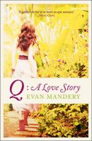 Q: A Love Story:Book by Author-Evan J. Mandery