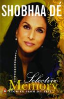 Selective Memory: Stories from My Life: Book by Shobha De