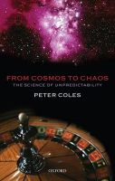 From Cosmos to Chaos: The Science of Unpredictability: Book by Peter Coles