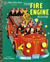 The Fire Engine Book: Book by Tibor Gergely
