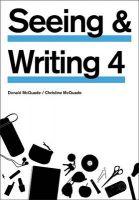 Seeing & Writing, 4th Edition: Book by University Donald McQuade (University of California, Berkeley)