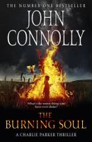 The Burning Soul: The Tenth Charlie Parker Thriller: Book by John Connolly