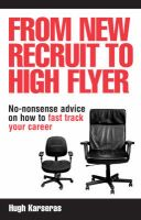 From New Recruit to High Flyer: No-nonsense Advice on How to Fast Track Your Career: Book by Hugh Karseras