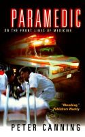 Paramedic: On the Front Lines of Medicine: Book by Peter Canning
