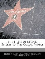 The Films of Steven Spielberg: The Color Purple: Book by Diana Rowe