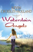 Waterslain Angels:Book by Author-Kevin Crossley-Holland
