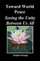 Toward World Peace: Seeing the Unity Between Us All: Book by Stephen Knapp