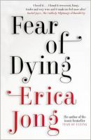 Fear of Dying: Book by Erica Jong