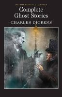 Complete Ghost Stories: Book by Charles Dickens , Dr. Keith Carabine