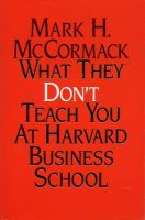 What They Don't Teach You at Harvard Business School: Book by Mark McCormack
