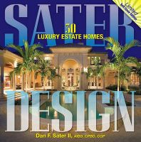 Sater Design: 30 Luxury Estate Homes: Book by Dan F Sater, II
