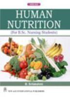 Human Nutrition (For B.Sc. Nursing Students): Book by B. Srilakshmi