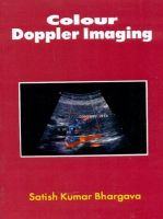 Colour Doppler Imaging: Book by S.K. Bhargava