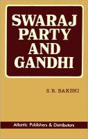 Swaraj Party and Gandhi:Book by Author-S. R. Bakshi