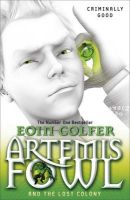 Artemis Fowl and the Lost Colony:Book by Author-Eoin Colfer