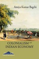 Colonialism and Indian Economy: Book by Amiya Kumar Bagchi