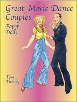 Great Movie Dance Couples Paper Dolls: Book by Tom Tierney