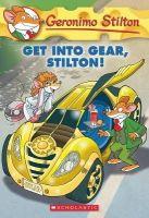 Geronimo Stilton #54: Get Into Gear, Stilton!: Book by GERONIMO STILTON
