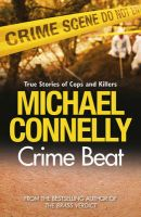 CRIME BEAT:Book by Author-Michael Connelly