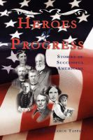 Heroes of Progress: Stories of Successful Americans: Book by Eva March Tappan