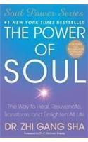 The Power of Soul: The Way to Heal, Rejuvenate, Transform, and Enlighten All Life: Book by Zhi Gang Sha, Dr.